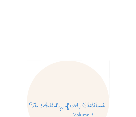 """#poetryandprose; """"The Anthology of my Childhood: Volume 3;"""" written by Little Kathryn"""