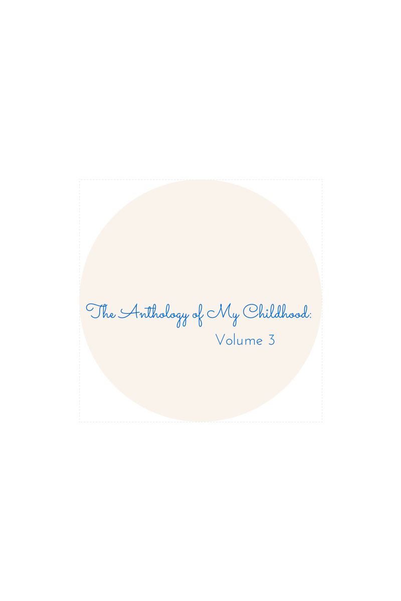 "#poetryandprose; ""The Anthology of my Childhood: Volume 3;"" written by Little Kathryn"